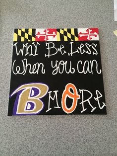 Why be less when you can bmore diy painted canvas with maryland flag border