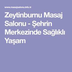 Zeytinburnu Masaj Salonu - Şehrin Merkezinde Sağlıklı Yaşam