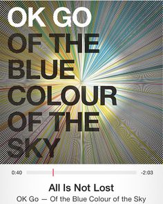 OK GO ~ All Is Not Lost (OF THE BLUE COLOUR OF THE SKY)