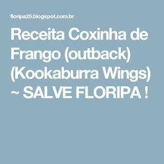 Receita Coxinha de Frango (outback) (Kookaburra Wings) ~ SALVE FLORIPA !
