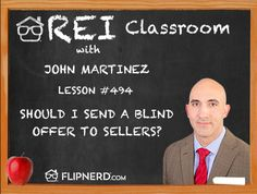 John Martinez elaborates on why it's not such a good idea to send blind offers to motivated or non-motivated sellers. It's important to remember that your offer is your leverage.