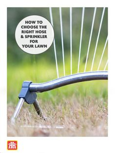 Regular watering is essential to maintaining your lawn and garden. Depending on the type of lawn or garden you have, asprinkler or garden hose(or both) can make the job a lot easier.