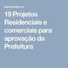 19 Projetos Residenciais e comerciais para aprovação da Prefeitura