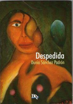 Despedida / Dunia Sánchez Padrón.. -- Rivas Vaciamadrid (Madrid) : Beginbook, 2016.