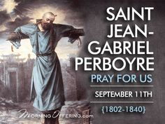 St Jean Gabriel Perboyre - Feast Day 11 September