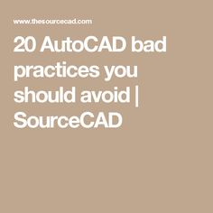 20 AutoCAD bad practices you should avoid   SourceCAD