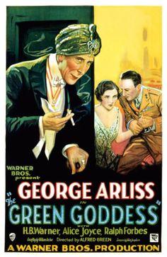 The Green Goddess (1930) Stars: George Arliss, Ralph Forbes, H.B. Warner, Alice Joyce, Ivan F. Simpson ~ Director: Alfred E. Green (George Arliss was nominated for an Oscar for Best Actor in 1930)