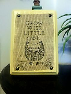 """""""Grow Wise Little Owl"""" plaque. $12. Order now by emailing scarletarts@gmail.com or via https://www.facebook.com/pages/Scarlet-Arts/562621057129001."""