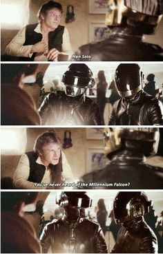 Han Solo and Daft Punk, no idea what is going on here but I love it!