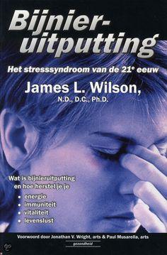 Gelezen fecr. 2015, 5*. Heel goed zelfhulpboek over burn- out / bijnieruitputting! Aangevraagd via de landelijke catalogus bij de bib: bol.com   Bijnieruitputting, James L. Wilson   9789079872251   Boeken
