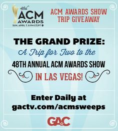GAC and our friends at the Academy of Country Music are thrilled to give you a chance to experience Country Music's Party of the Year® in person! Enter daily at gactv.com/acmsweeps for your chance to win a trip for two to Las Vegas for the 48th Annual ACM Awards Show at the MGM Grand on Sunday, April 7th!