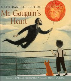 Mr. Gauguin's Heart: The Beautiful and Bittersweet True Story of How Paul Gauguin Became an Artist | Brain Pickings