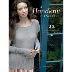 Booktopia has A Handknit Romance, 22 Vintage Designs with Lovely Details by Jennie Atkinson. Buy a discounted Paperback of A Handknit Romance online from Australia's leading online bookstore. Knitting Daily, Knitting Books, Vintage Knitting, Knitting Projects, Knitting Patterns Free, Knit Patterns, Free Knitting, Knitting Needles, Knitting Magazine