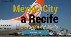 de Ciudad de México a Recife, Brasil