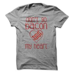 Don't do bacon my heart T Shirts, Hoodies. Check price ==► https://www.sunfrog.com/Funny/Dont-do-bacon-my-heart.html?41382 $19