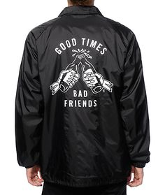 "Layer up your outfits in style with a clean black coach jacket shell that sports a ""Good Times Bad Friends"" skeleton hands cheers graphic on the left chest and back plus a drawstring adjustable waist for a comfortable fit."