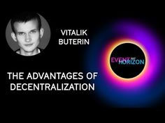 Vitalik Buterin - The Advantages of Decentralization - EventHorizon 2017