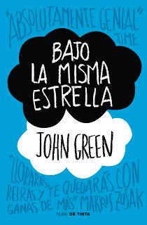 Bajo la Misma Estrella | The Fault in our stars | John Green | Books | Literatura Juvenil | Cáncer | Libros