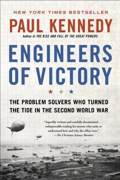 Engineers of Victory: The Problem Solvers Who Turned The Tide in the Second World War - Kindle edition by Paul Kennedy. Politics & Social Sciences Kindle eBooks @ Amazon.com.