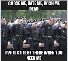 WE WILL STILL BE THERE WHEN YOU NEED US Law Enforcement Today www.lawenforcementtoday.com