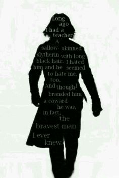 So once someone asked me why Severus Snape was so great. Severus Snape was the bravest man Harry Potter ever knew, the bravest man I ever knew. Harry Potter World, Fantasia Harry Potter, Mundo Harry Potter, Harry Potter Love, Harry Potter Fandom, Harry Potter Silhouette, Severus Snape Always, Severus Rogue, Geek Chic