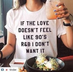 If The Love Doesn't Feel Like 90's r&b Don't by FashionEnemyShirt