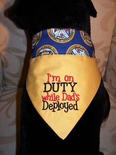 Im on DUTY While Dads Deployed, US Army Dog Reversible Bandana, Medium. $10.50, via Etsy.