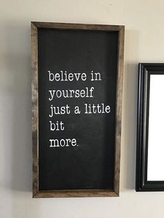 Believe in yourself just a little bit more | Wood Sign | Chalkboard Sign | Farmhouse Sign | Shabby Chic Decor (affiliate)
