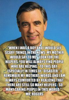 Thank you Mr Rogers. Helpers are important Great Quotes, Quotes To Live By, Me Quotes, Inspirational Quotes, Crush Quotes, Motivational Quotes, Fred Rogers, Mr Rogers Quote, Good Thoughts