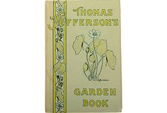 Thomas Jefferson's Garden Book. A must for all gardeners.