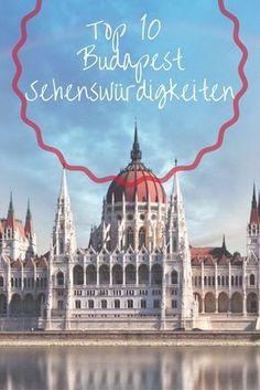 Verpasse nicht unsere Budapest Reisetipps - mit diesen Top 10 wird deine Budapest Reise unvergesslich!
