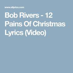 bob rivers 12 pains of christmas lyrics video