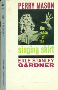 The Case of the Singing Skirt (Perry Mason, Book 60) | Originally published in 1959 | This is a paperback Pocket Book edition.