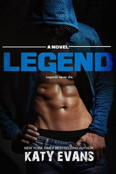 Legend (Real, #6) by Katy Evans