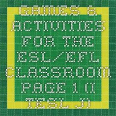 Games & Activities for the ESL/EFL Classroom - Page 1 (I-TESL-J). Yes- no questions and other games English Grammar Games, Activity Games, Activities, Esl, Classroom, School, Ideas, Class Room, Thoughts