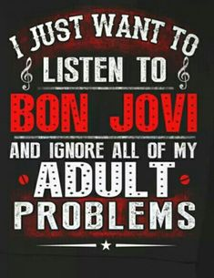 Agree but also listening to jovi makes me feel like I can endure whatever punches life flings. To Jon and the guys thanks for the music.