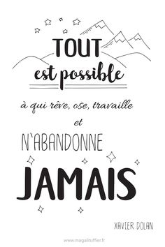 Citation : Tout est possible à qui rêve, ose, travaille et n'abandonne jamais (Xavier Dolan) #citation #motivation #design #positif #citationillustree
