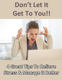 Are you stressed? Here's 4 great tips to relieve your stress and learn how to manage it better.