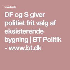 DF og S giver politiet frit valg af eksisterende bygning | BT Politik - www.bt.dk
