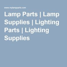 Lampstuff cool site to get everything you need to fix or lamp parts lamp supplies lighting parts lighting supplies aloadofball Image collections