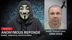Anonymous responde - MUERE Joaquin El Chapo Guzman