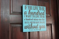 If You Live To Be A Hundred Winnie the Pooh by rachaelwindemuller, $20.00  get WP quotes on canvas or framed
