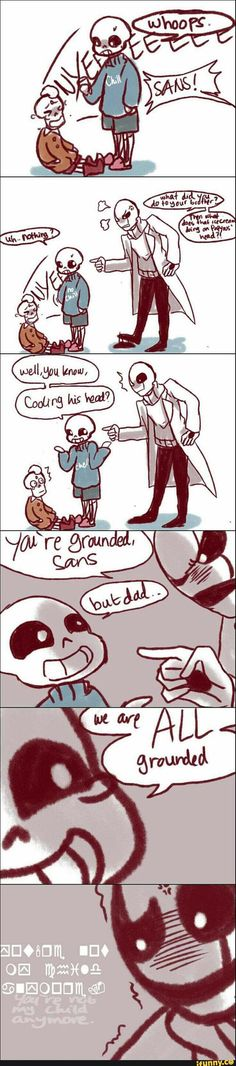 so that's why gaster disowned them.because of one of San's puns Undertale Comic Funny, Undertale Memes, Undertale Cute, Undertale Fanart, Undertale Gaster, Gaster Sans, Wingdings Gaster, Sans Puns, Toby Fox