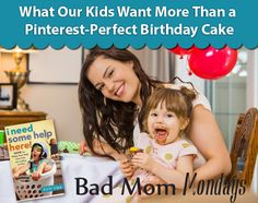 What Our Kids Want More Than a Pinterest Perfect Birthday Cake