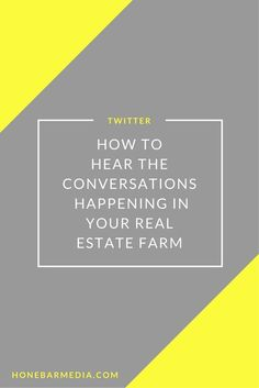 Twitter For Real Estate Agents: How To Hear The Conversations Happening In Your Real Estate Farm. Twitter can be used for real estate market research and curation of community news.