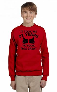 it took me 81 years to look this great Youth Sweatshirt
