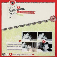 I Love You PS I Love You Scrapbook Layout Page Idea from Creative Memories. Products available through February 2013, while supplies last!  ____Detailed Instructions:  http://projectcenter.creativememories.com/photos/ps_i_love_you/i-love-you-ps-i-love-you-scrapbook-layout-page-idea.html