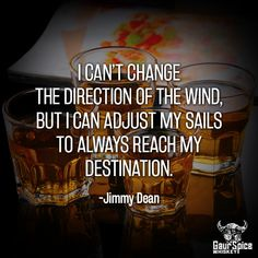 """I can't change the direction of the wind, but I can adjust my sails to always reach my destination."" -Jimmy Dean  #splashofspice #quoteoftheday #spirits #cinnamonwhiskey #alcoholbottle #whiskeylover #enjoylife #happyhour #americanwhiskey #cheers #whiskey #drink #whisky #craftspirits #cocktails #cocktail #drinks #luxury #alcohol #smallbatch #bars #bedifferent"