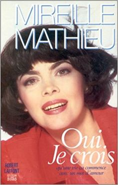 Les Amis Le blog, Mireille Mathieu, site, Blog, Janet Jackson, Мирей Матье, Panini Comics France...: Mireille Mathieu - Oui Je crois - le livre