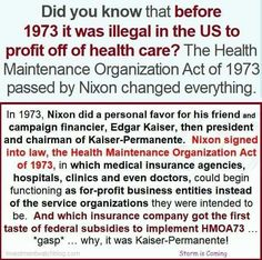 Did you know that before 1973 it was illegal in the US to profit off of health care. The Health Maintenance Organization Act of 1973 passed by Nixon changed everything. Good To Know, Did You Know, Told You So, Political Comedy, Political Quotes, Have Time, Food For Thought, In This World, Knowing You